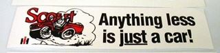 "Picture of ""Anything less is just a car,"" bumper stickers"